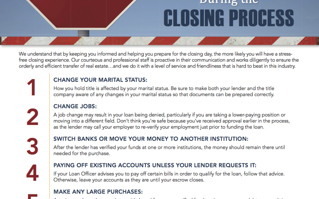 5 Things Not To Do During The Closing Process